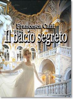 Il bacio segreto pubblicato sul blog La Mia Biblioteca Romantica