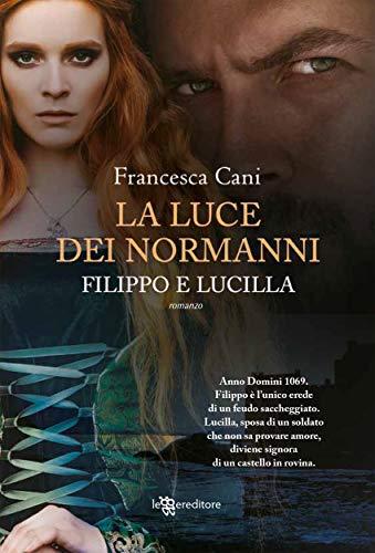 Filippo e Lucilla, la luce dei Normanni